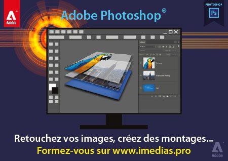 Formez-vous sur Adobe Photoshop : Retouchez vos images, créez des montages...